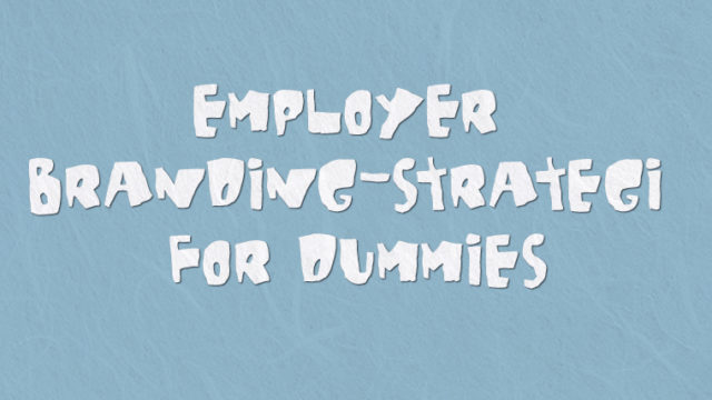 Employer branding-strategi for dummies