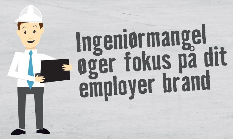 Mangel på ingeniører øger fokus på dit employer brand